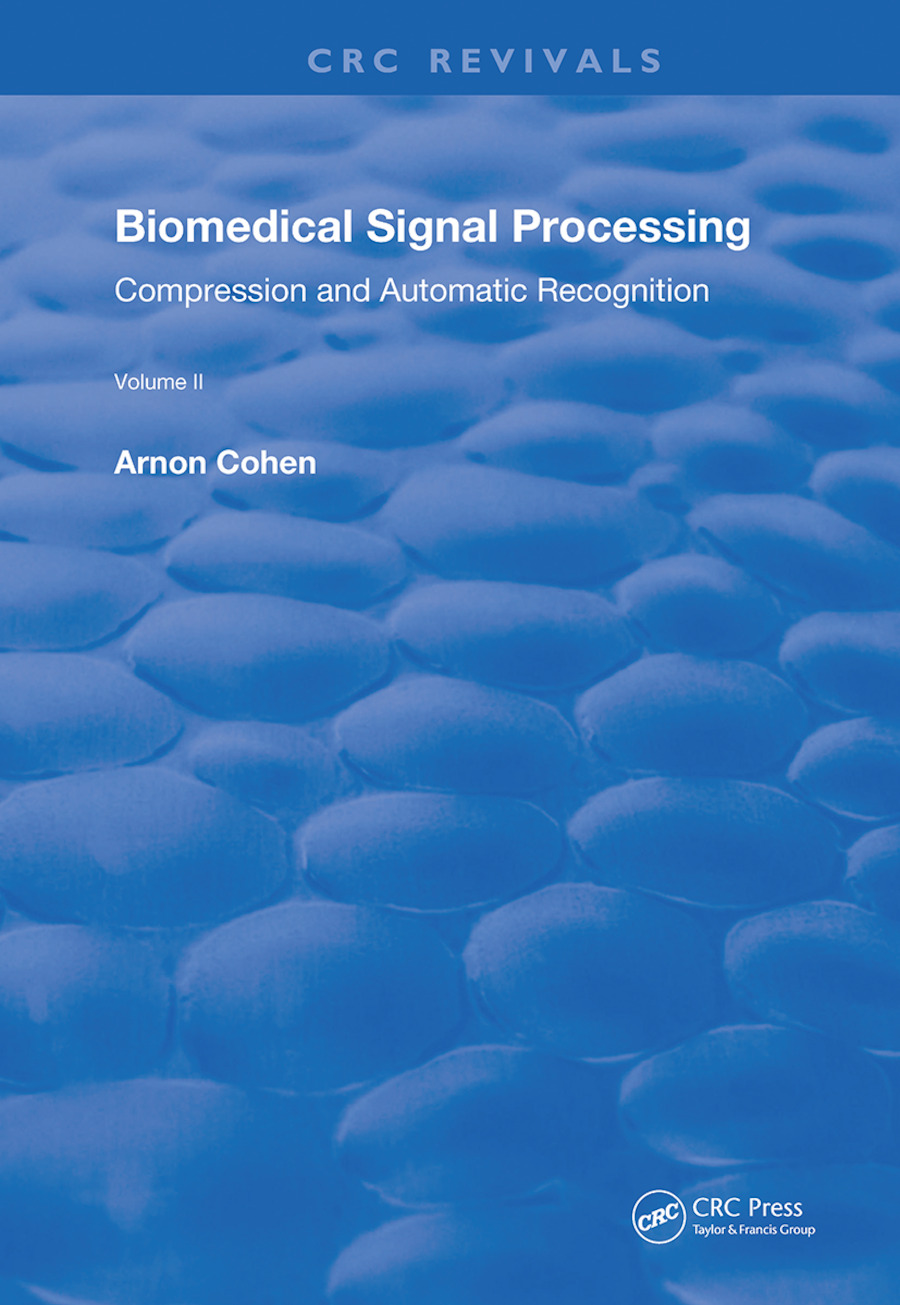 Biomedical Signal Processing: Volume 2: Compression and Automatic Recognition, 1st Edition (Hardback) book cover