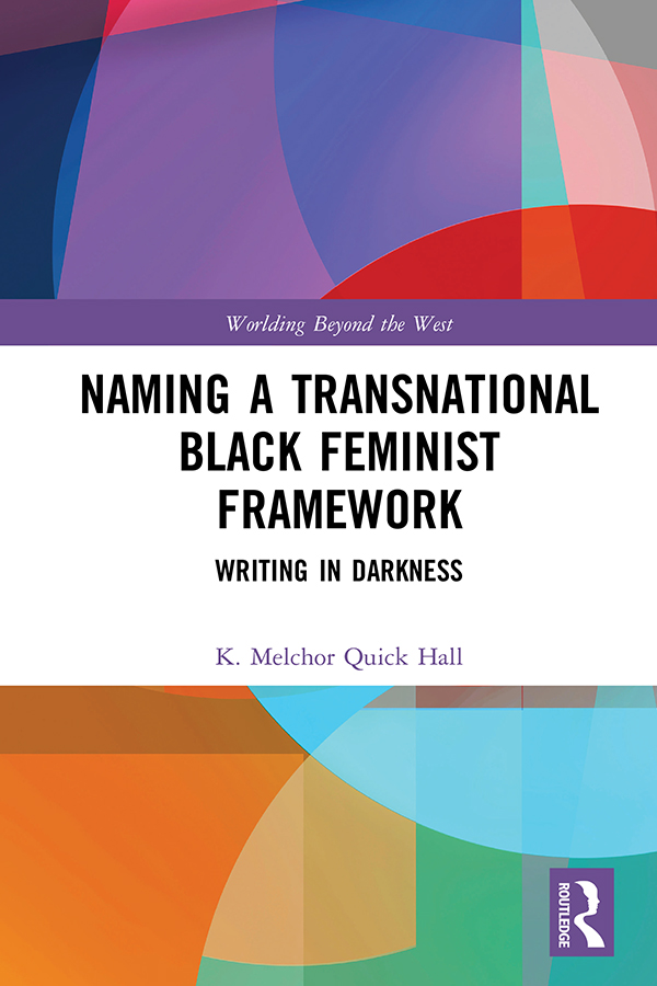Naming a Transnational Black Feminist Framework: Writing in Darkness book cover