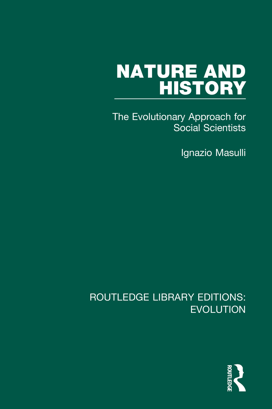 Nature and History: The Evolutionary Approach for Social Scientists, 1st Edition (e-Book) book cover
