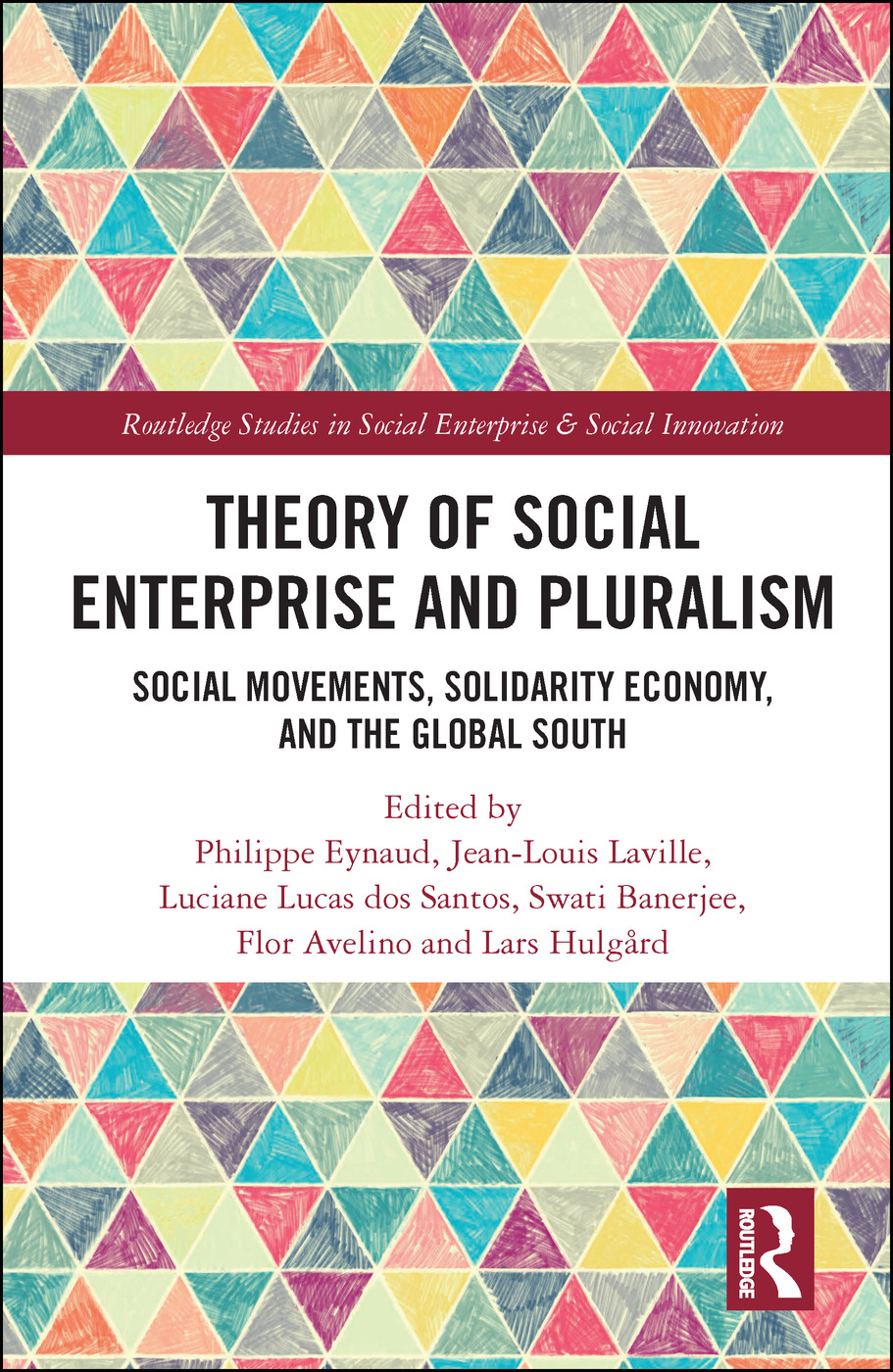 Theory for Social Enterprise and Pluralism: Social Movements, Solidarity Economy, and Global South book cover