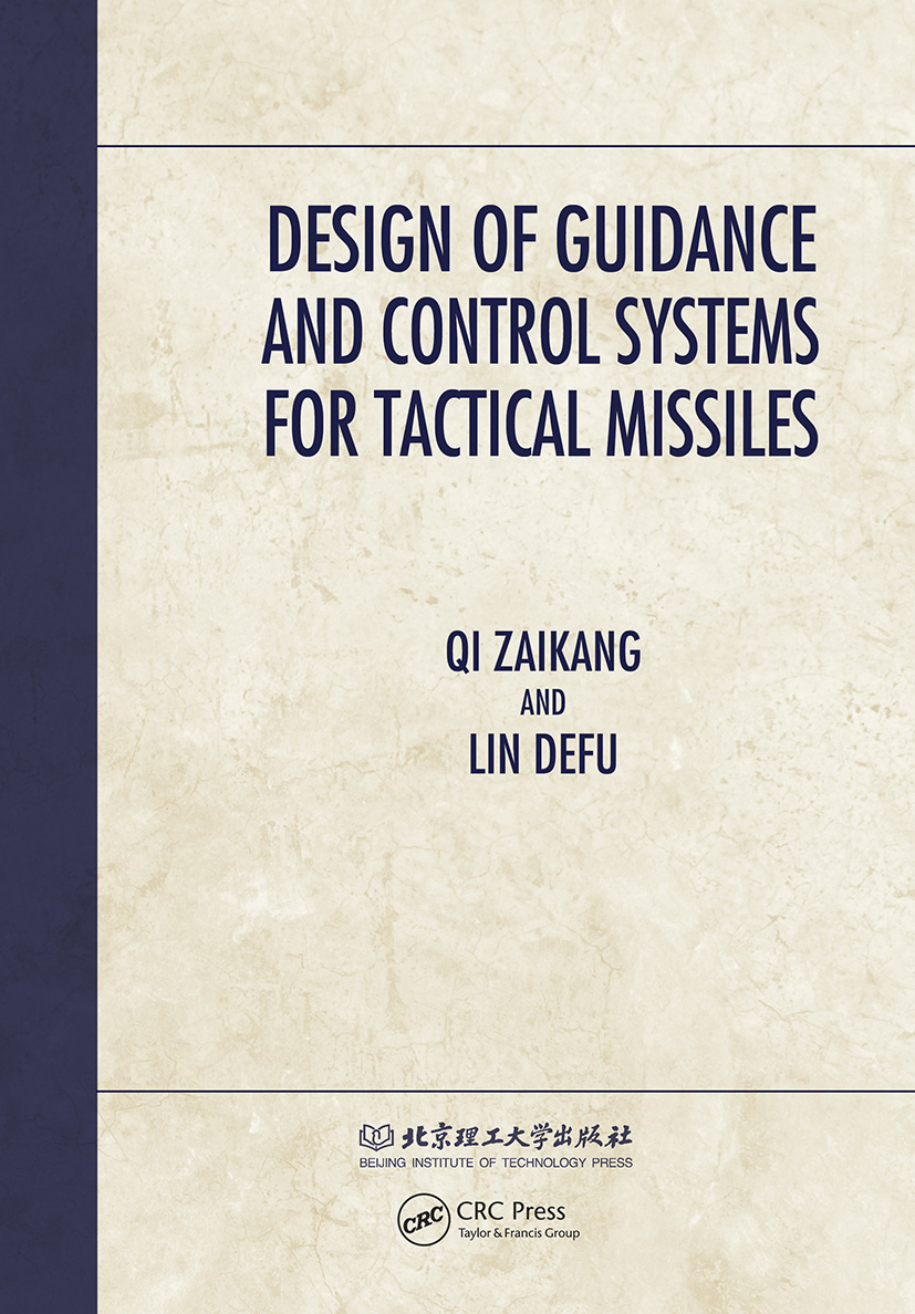Design of Guidance & Control Systems for Tactical Missiles: 1st Edition (Hardback) book cover