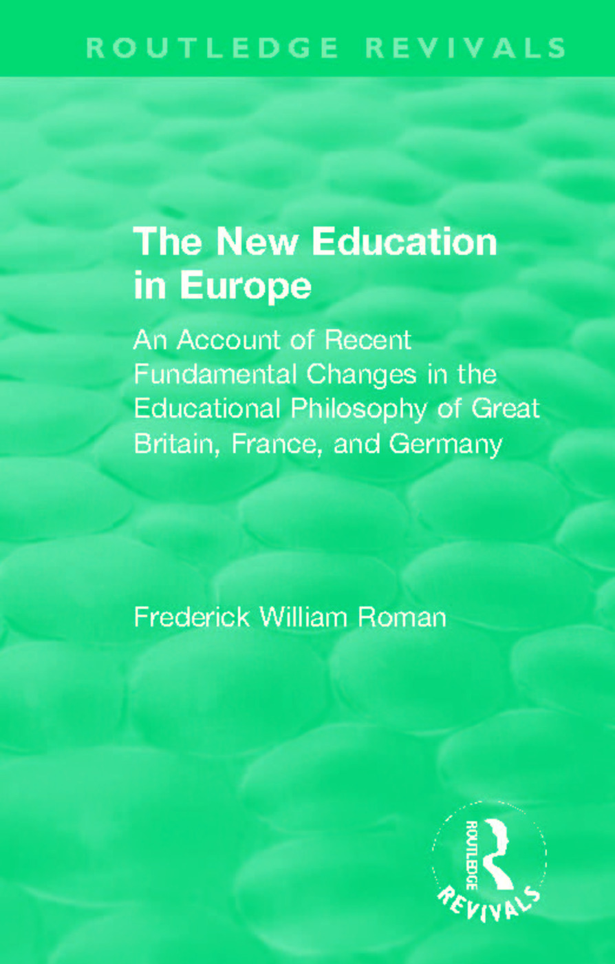 The New Education in Europe: An Account of Recent Fundamental Changes in the Educational Philosophy of Great Britain, France, and Germany book cover