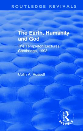 The Earth, Humanity and God: The Templeton Lectures Cambridge, 1993 book cover