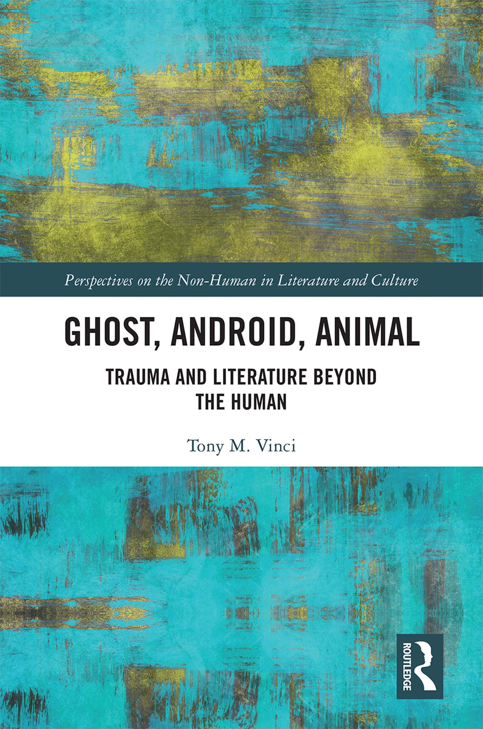 Ghost, Android, Animal: Trauma and Literature Beyond the Human book cover