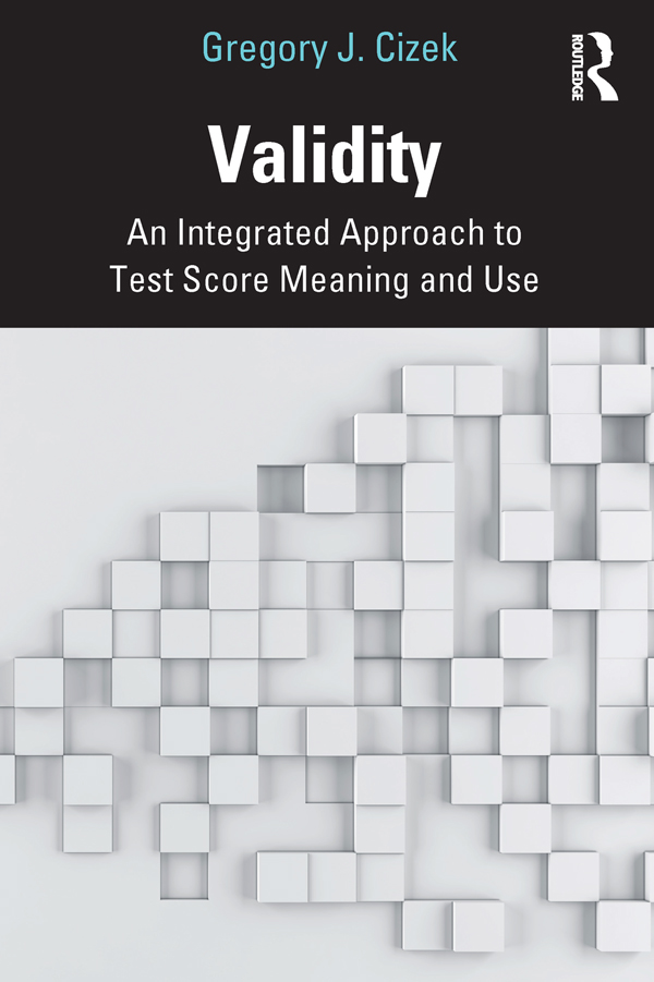 Validity: An Integrated Approach to Test Score Meaning and Use book cover