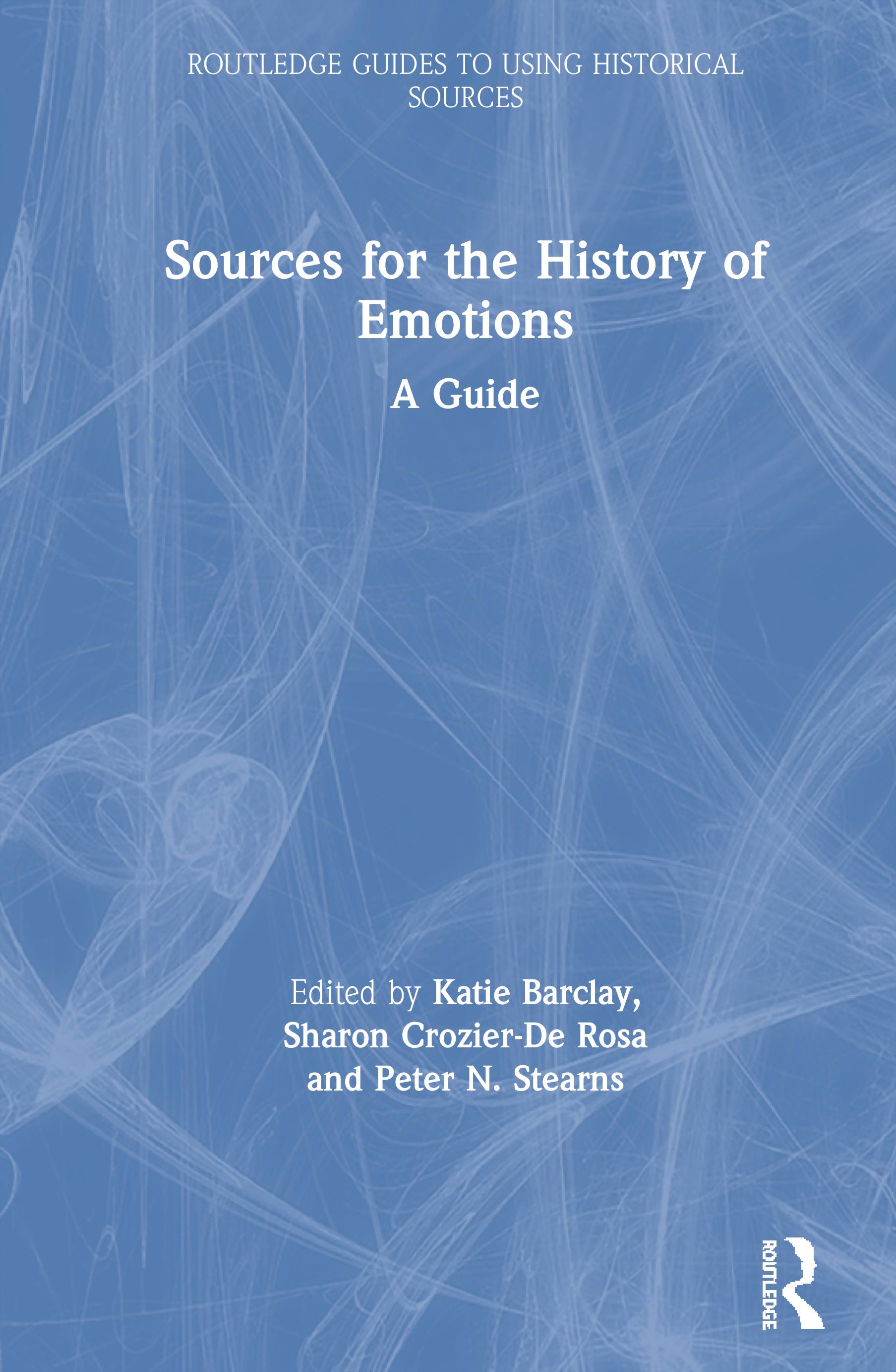 Sources for the History of Emotions: A Guide, 1st Edition (Hardback) book cover