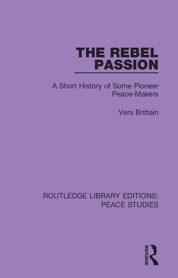 The Rebel Passion: A Short History of Some Pioneer Peace-Makers book cover