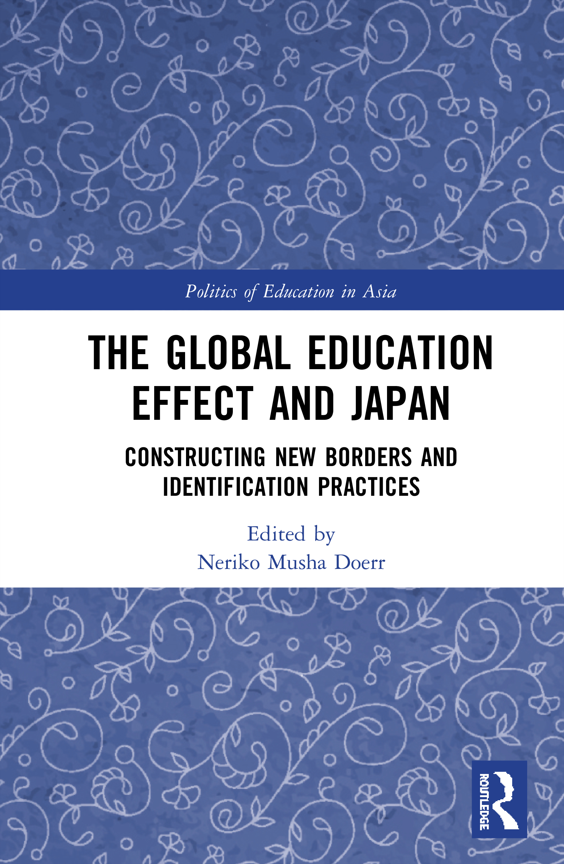 The Global Education Effect and Japan: Constructing New Borders and Identification Practices book cover