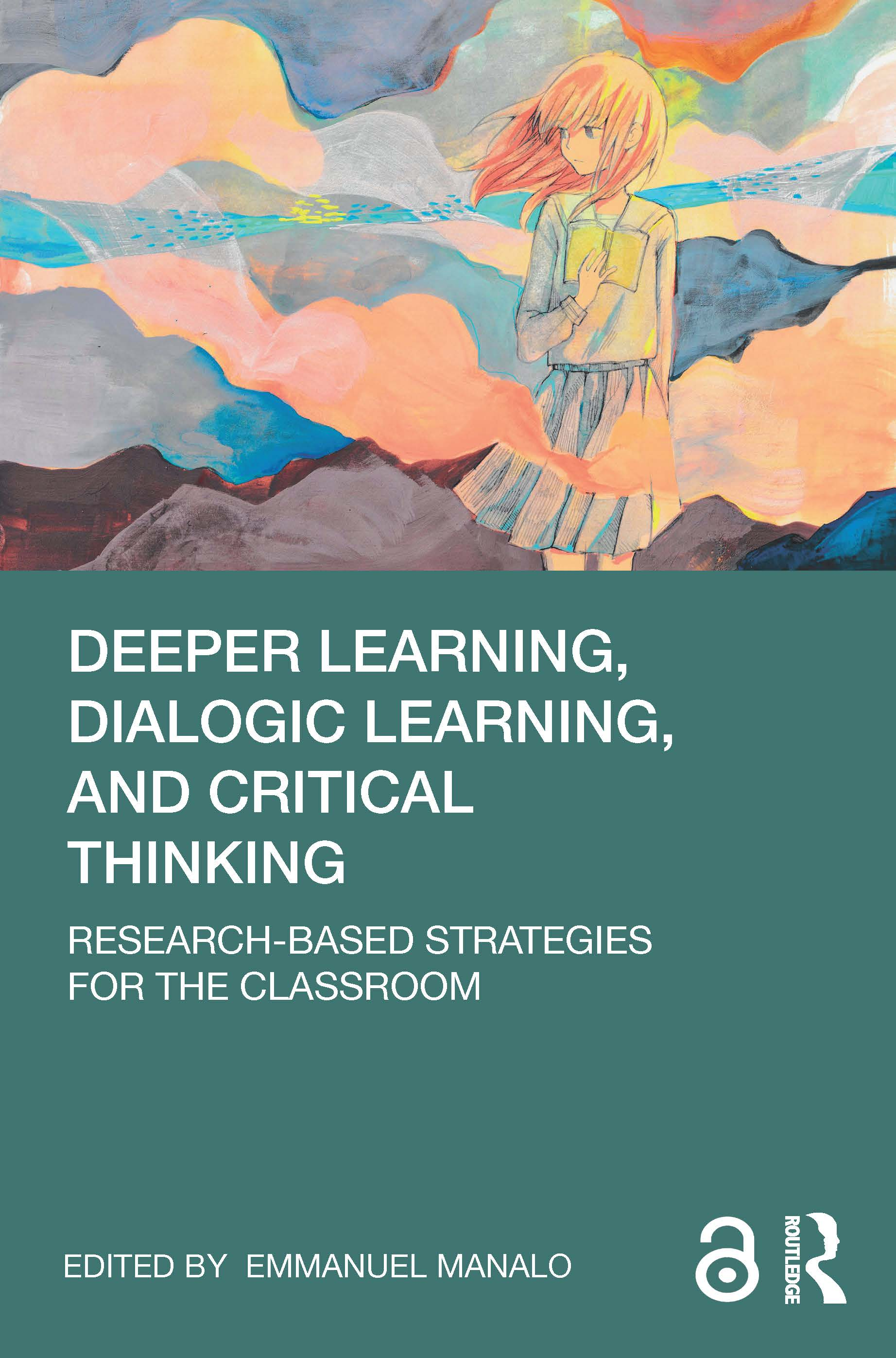 Deeper Learning, Dialogic Learning, and Critical Thinking: Research-based Strategies for the Classroom book cover