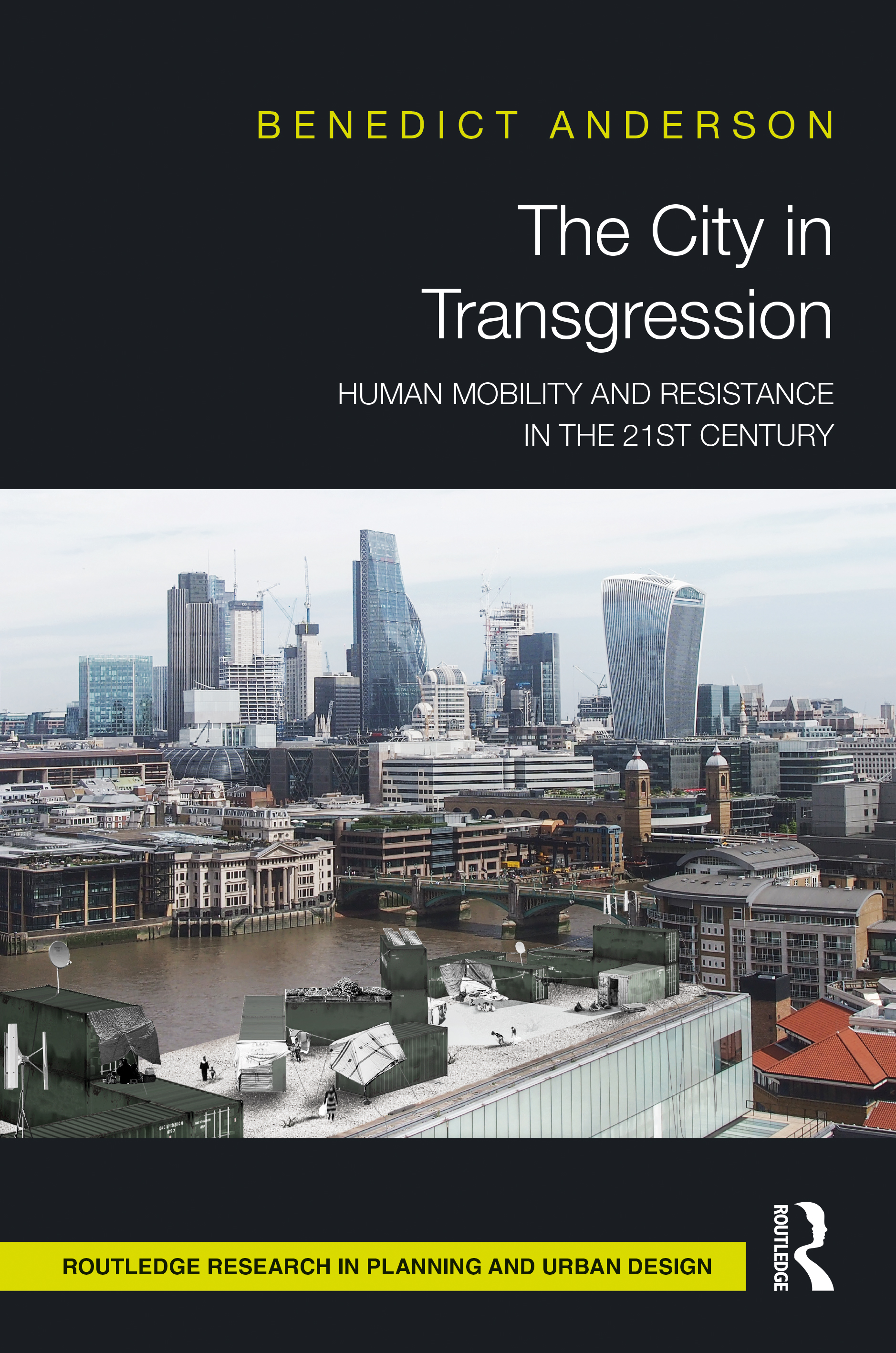 The City in Transgression: Human Mobility and Resistance in the 21st Century book cover