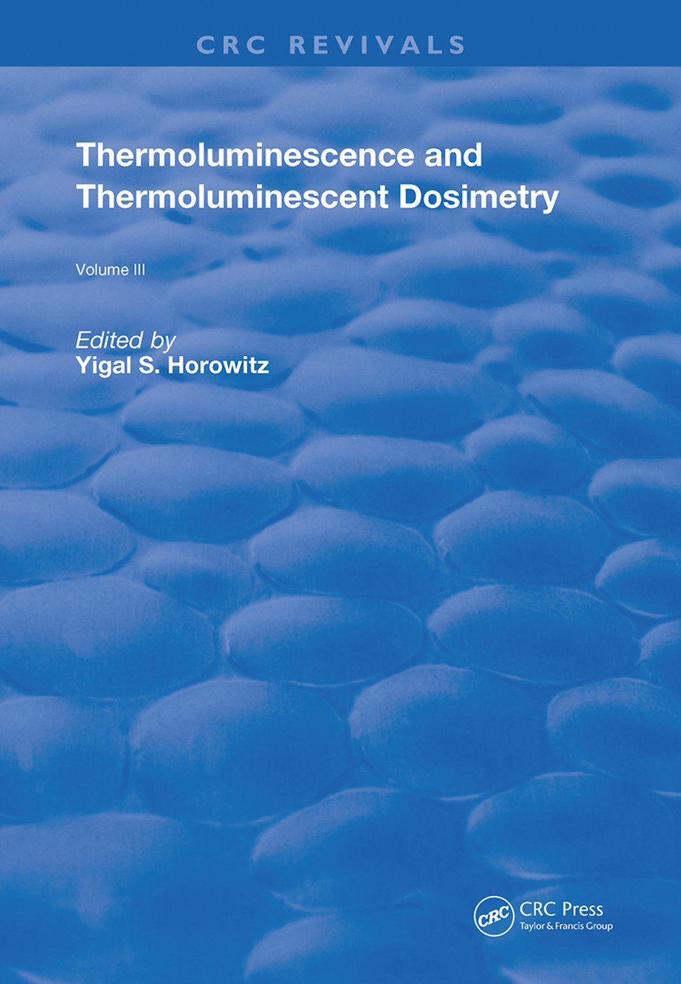 Thermoluminescence and Thermoluminescent Dosimetry: 1st Edition (Hardback) book cover