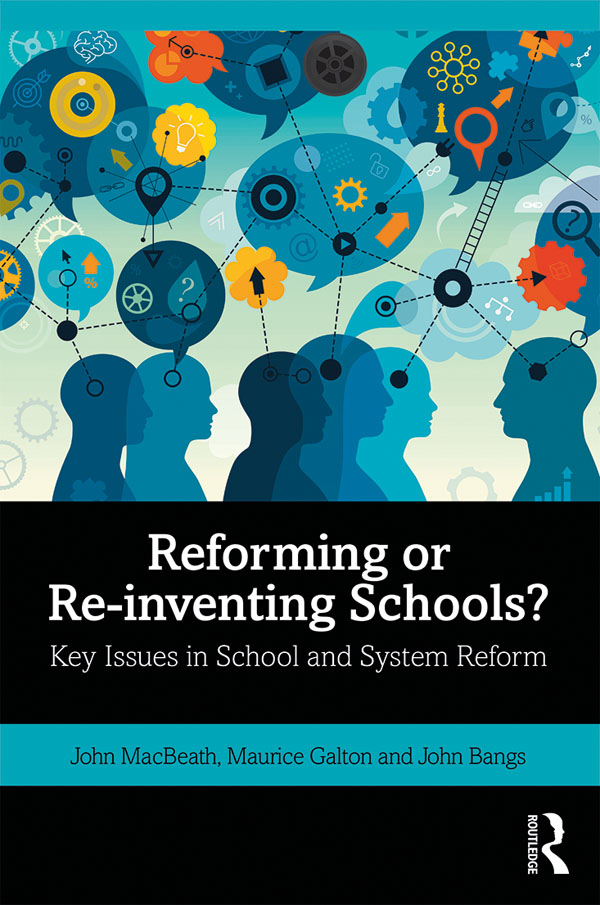 Reforming or Re-inventing Schools?: Key Issues in School and System Reform book cover