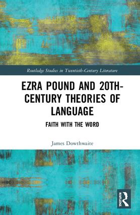 Ezra Pound and 20th-Century Theories of Language: Faith with the Word book cover
