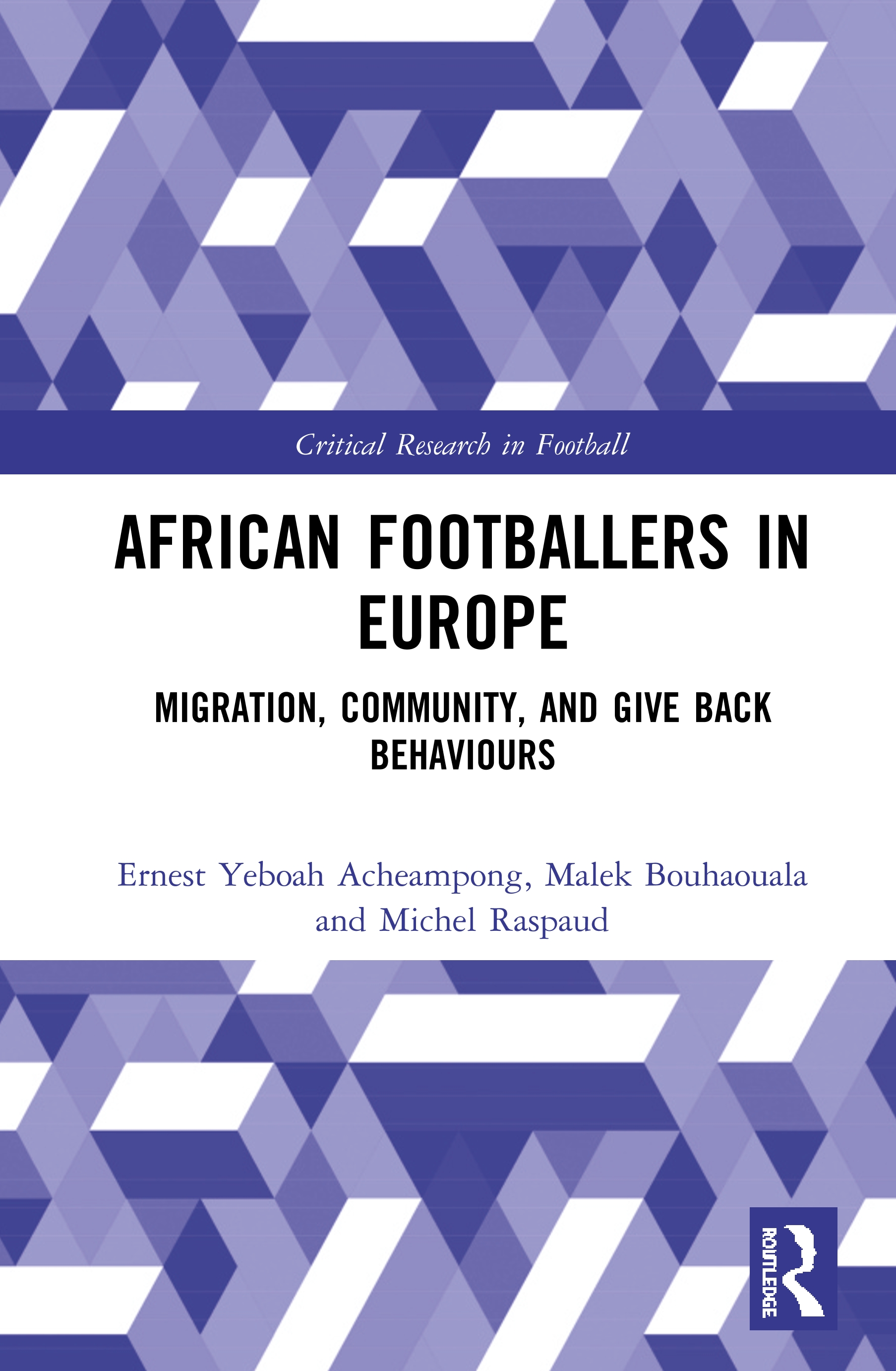 African Footballers in Europe: Migration, Community, and Give Back Behaviours book cover