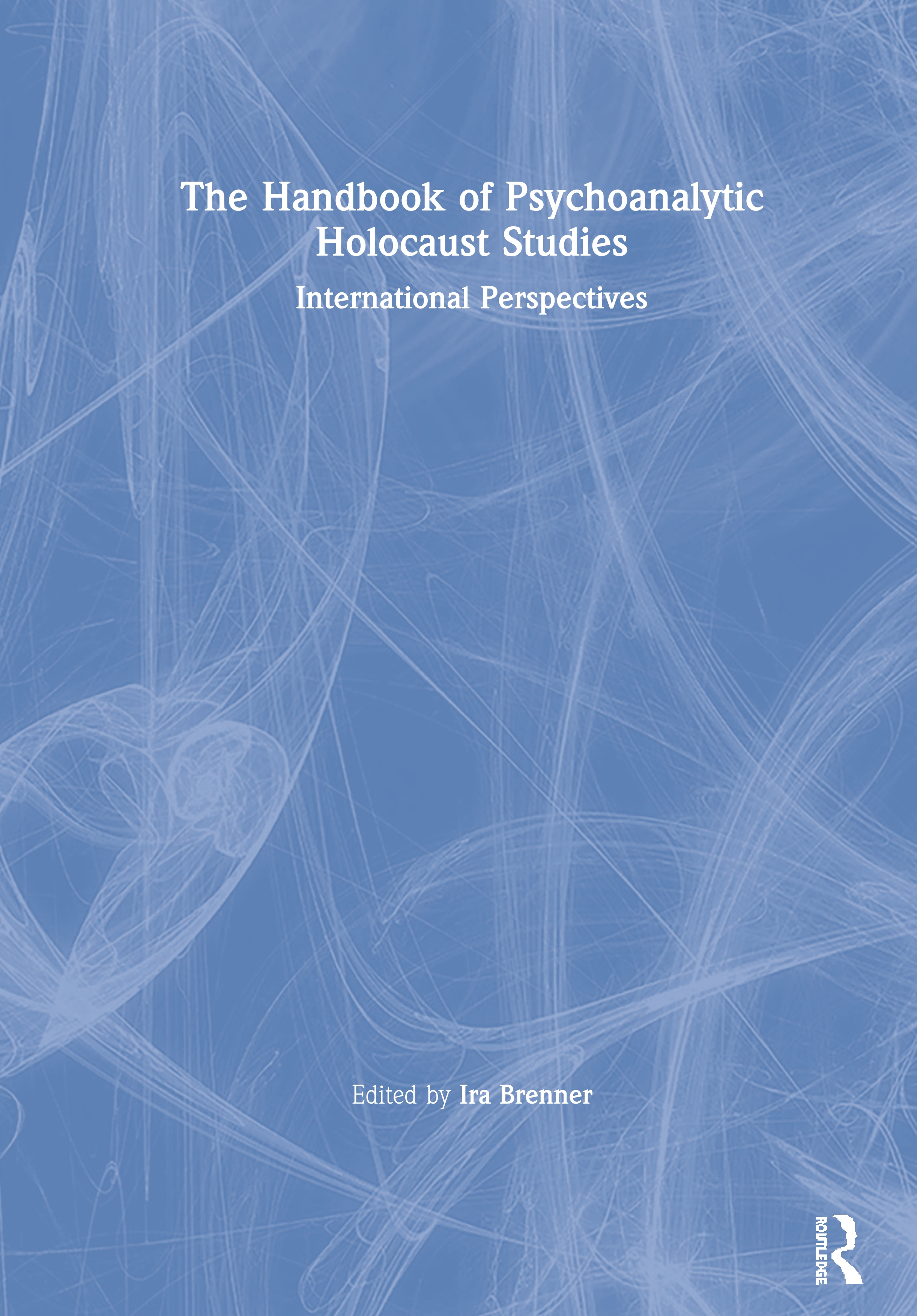 The Handbook of Psychoanalytic Holocaust Studies: International Perspectives book cover