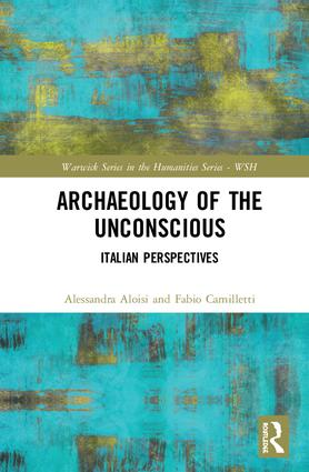 Archaeology of the Unconscious: Italian Perspectives book cover