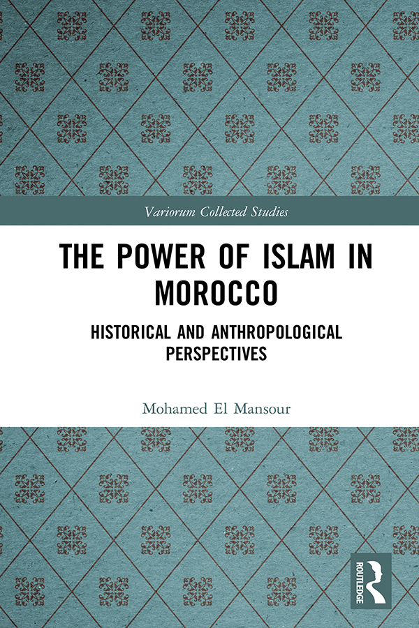 The Power of Islam in Morocco: Historical and Anthropological Perspectives book cover