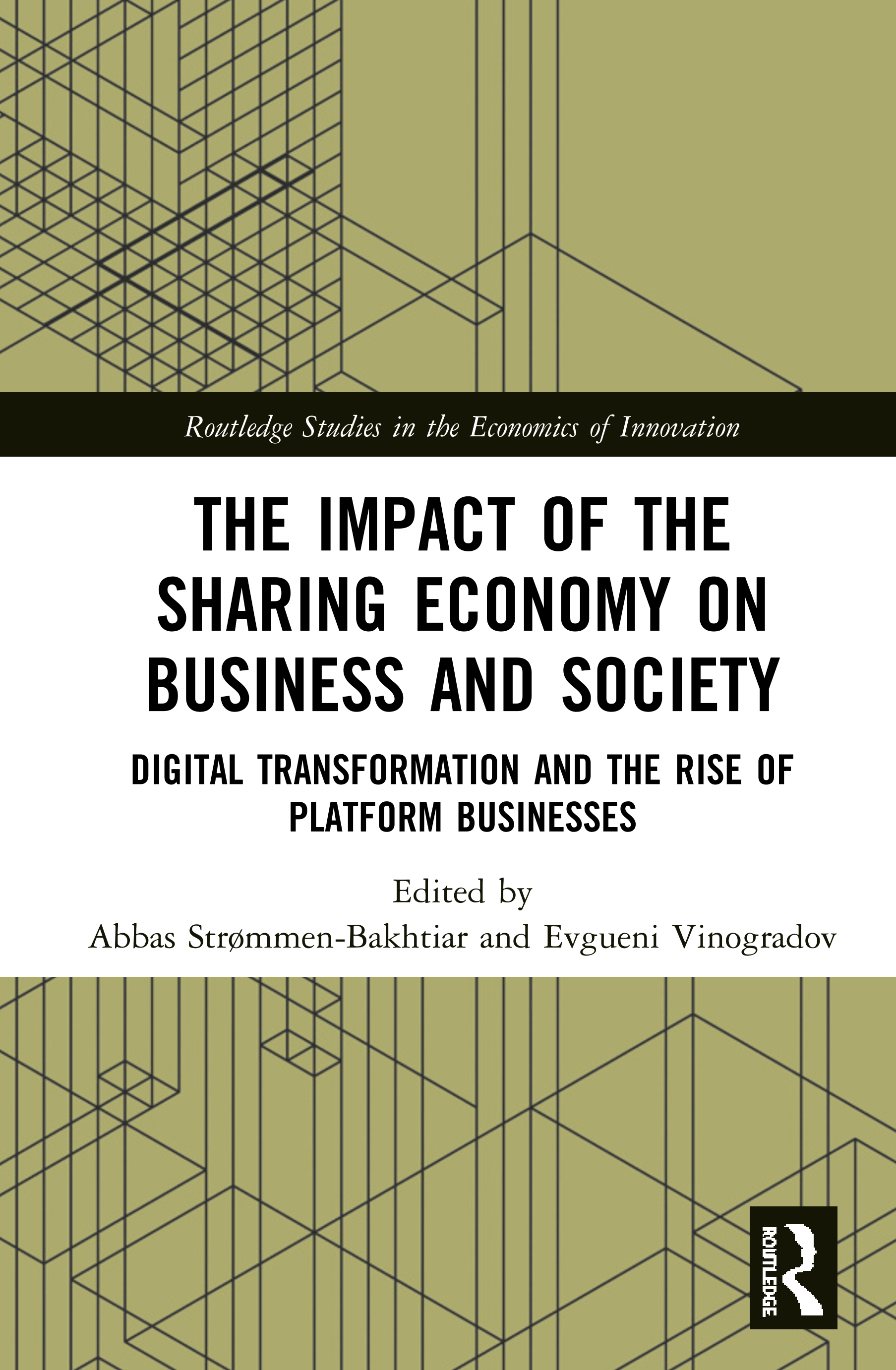 The Impact of the Sharing Economy on Business and Society: Digital Transformation and the Rise of Platform Businesses book cover