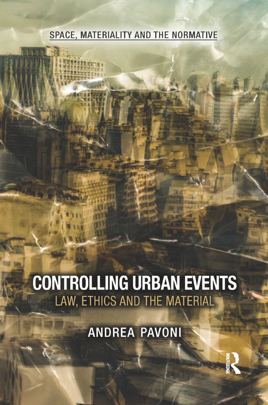 Controlling Urban Events: Law, Ethics and the Material book cover