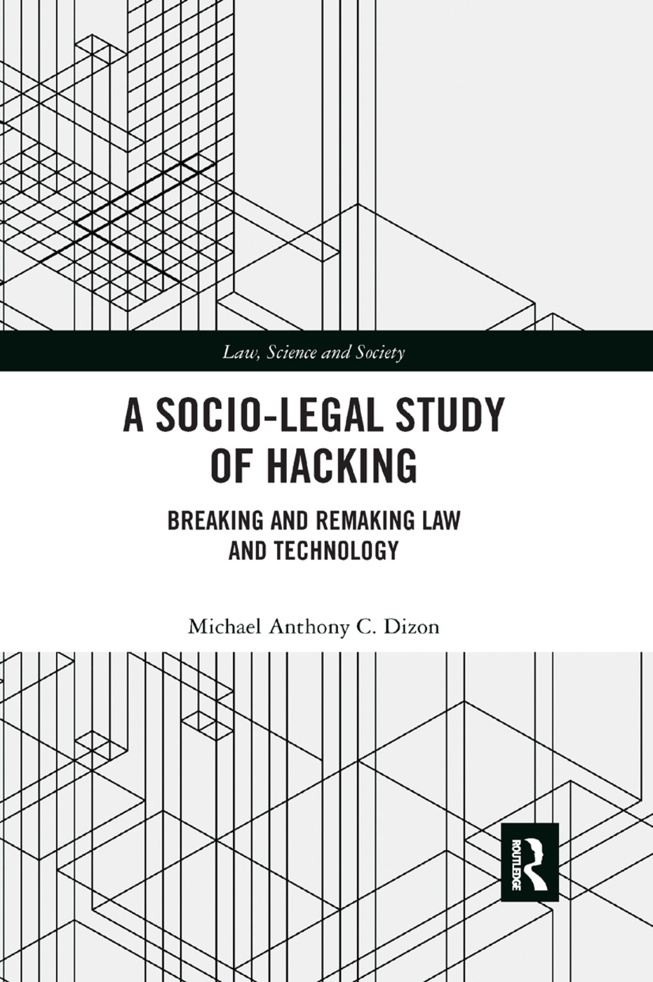 A Socio-Legal Study of Hacking: Breaking and Remaking Law and Technology, 1st Edition (Paperback) book cover