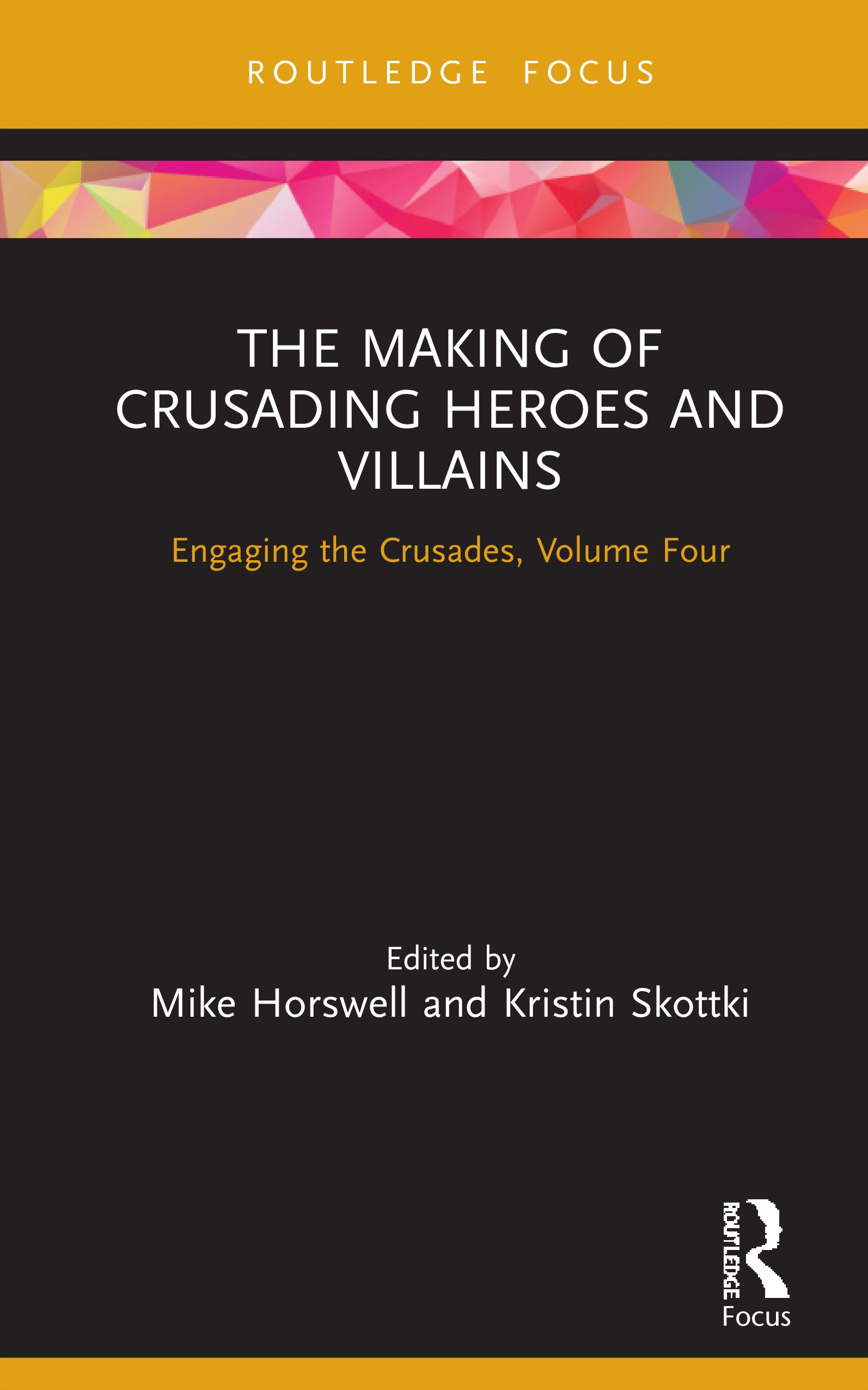 The Making of Crusading Heroes and Villains: Engaging the Crusades, Volume Four, 1st Edition (Hardback) book cover