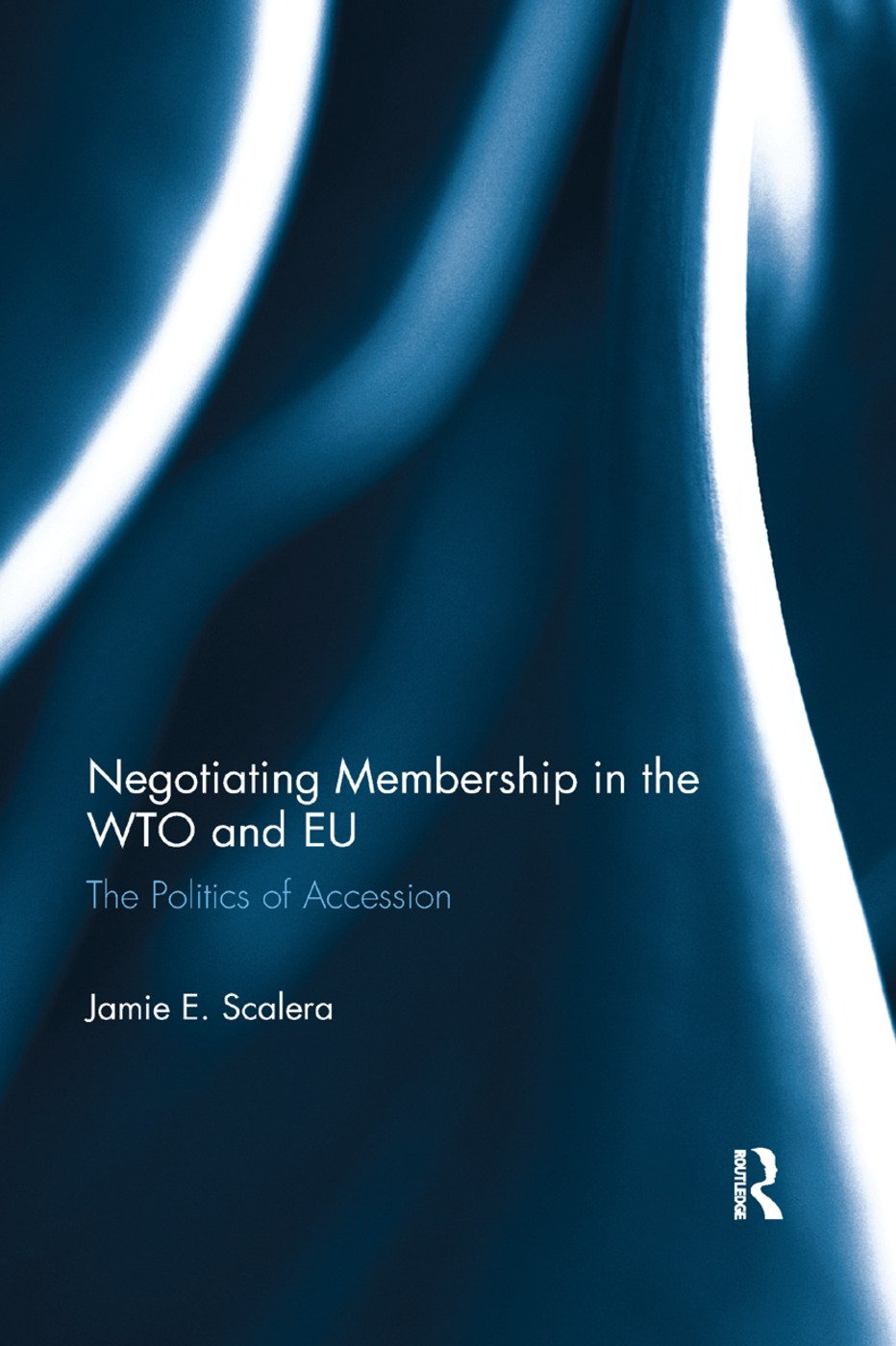 Negotiating Membership in the WTO and EU book cover