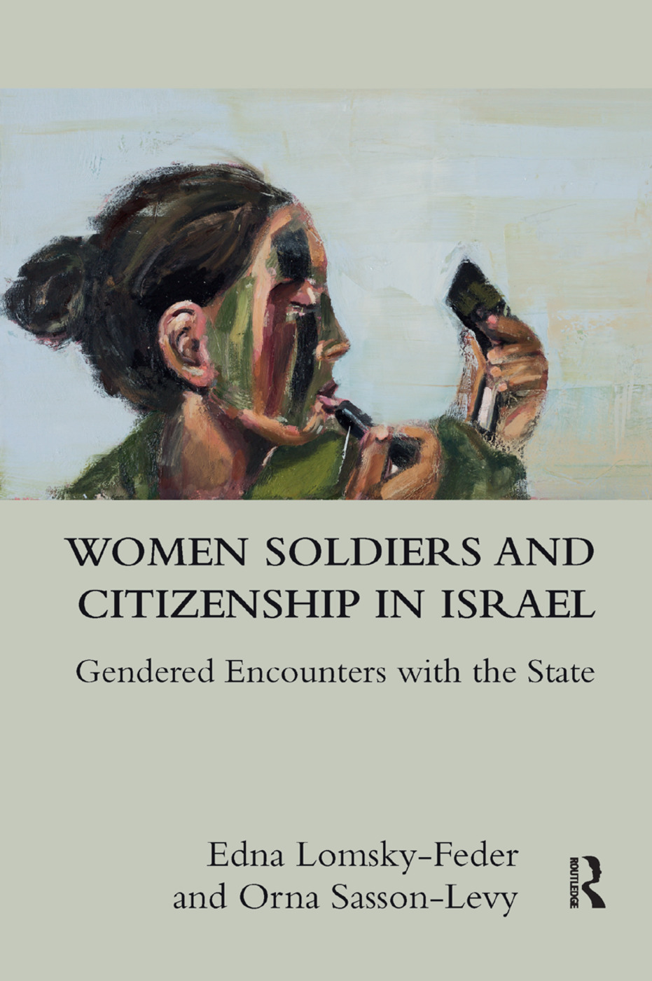 Women Soldiers and Citizenship in Israel: Gendered Encounters with the State, 1st Edition (Paperback) book cover