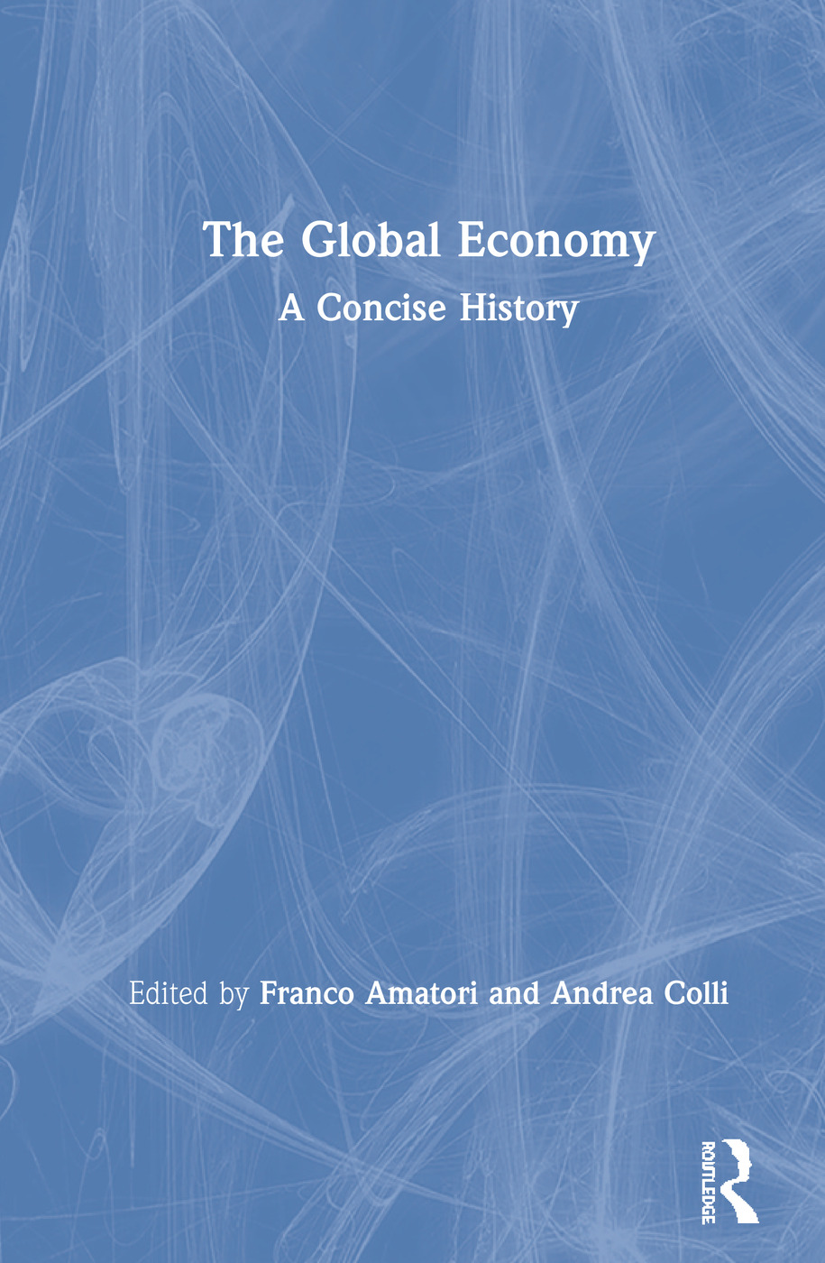 The Global Economy: A Concise History, 1st Edition (Hardback) book cover