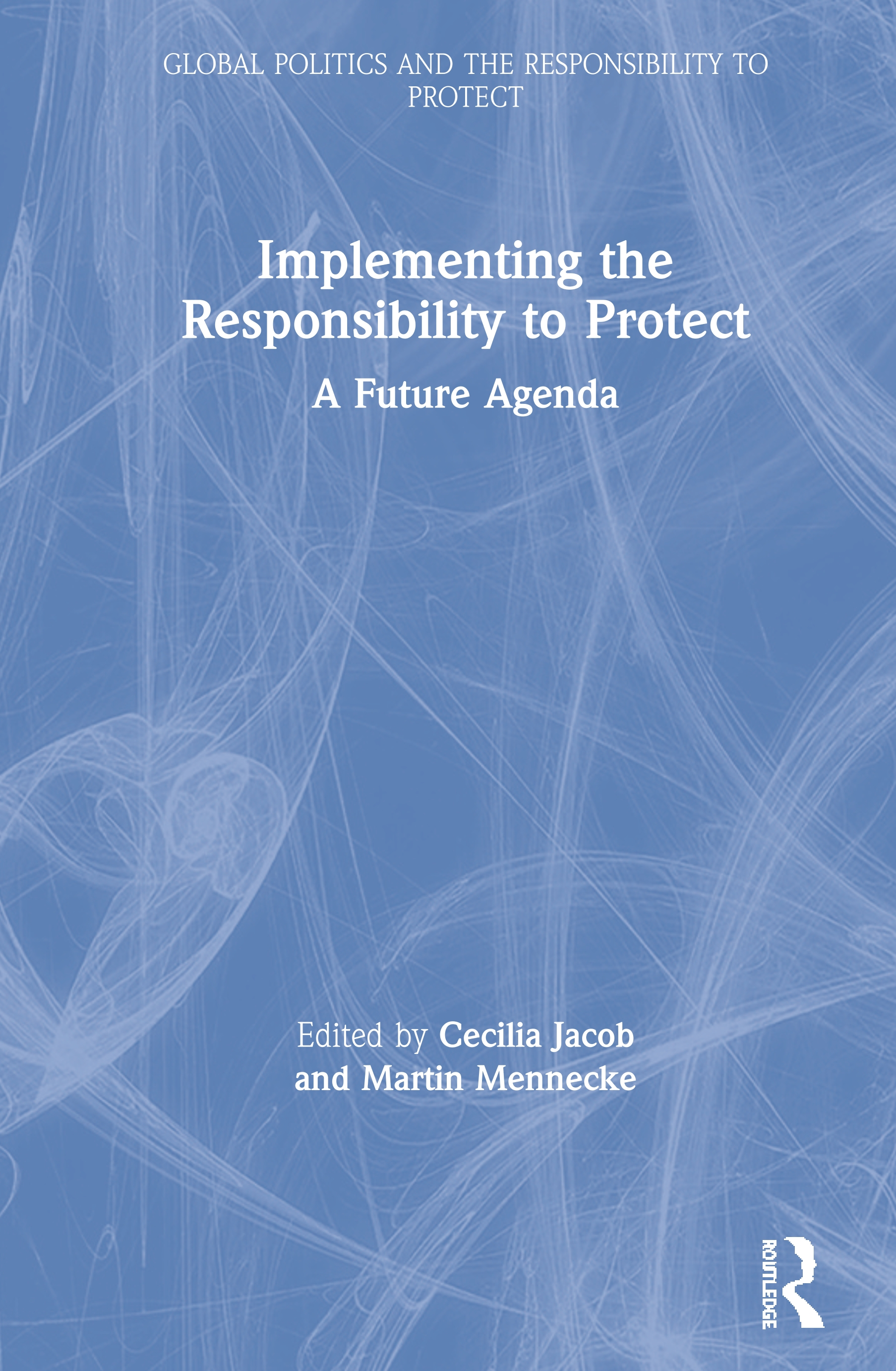 Implementing the Responsibility to Protect: A Future Agenda book cover