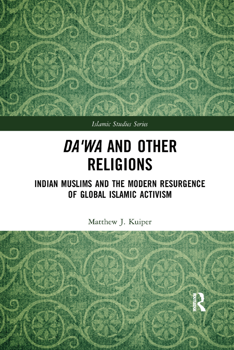 Da'wa and Other Religions: Indian Muslims and the Modern Resurgence of Global Islamic Activism book cover