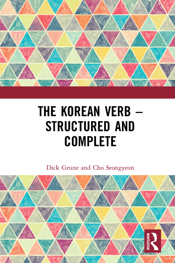 The Korean Verb - Structured and Complete: 1st Edition (Hardback) book cover