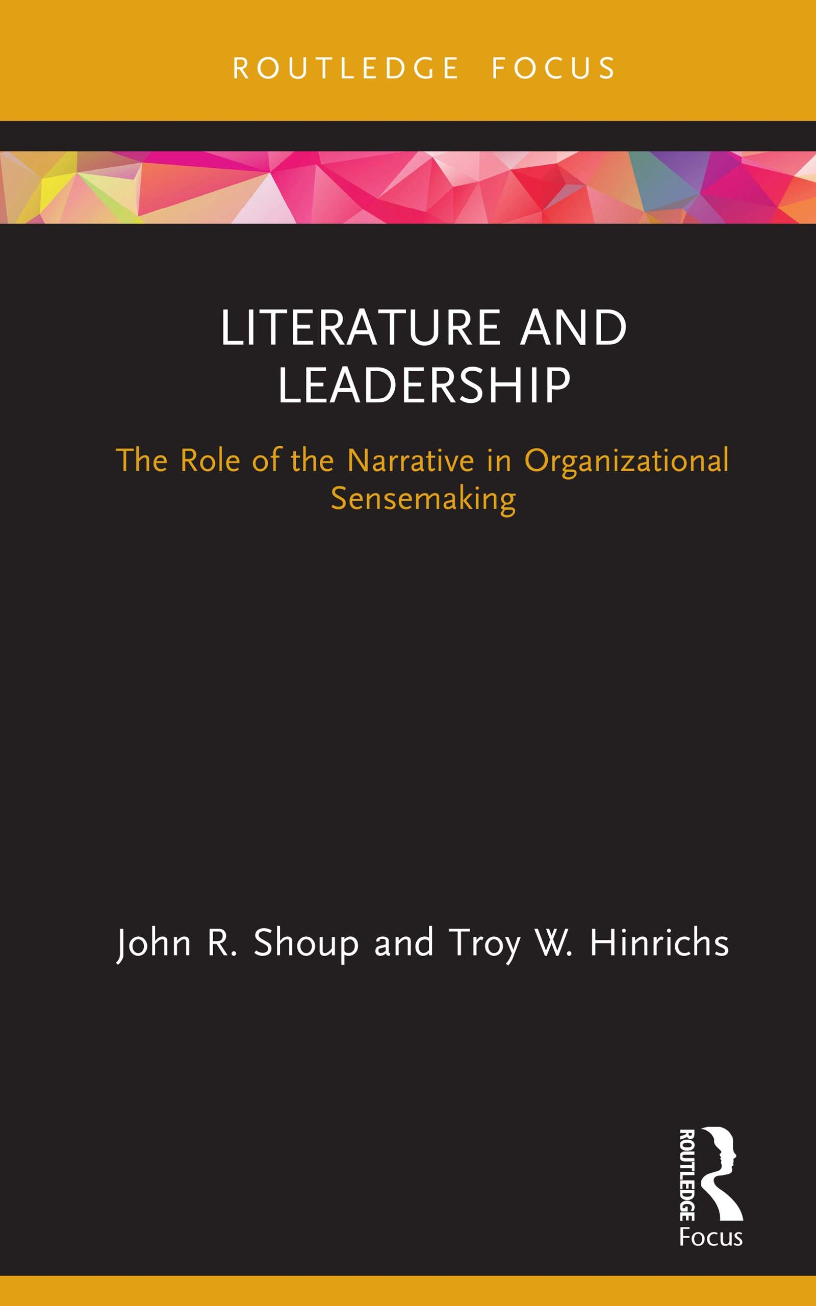 Literature and Leadership: The Role of the Narrative in Organizational Sensemaking book cover