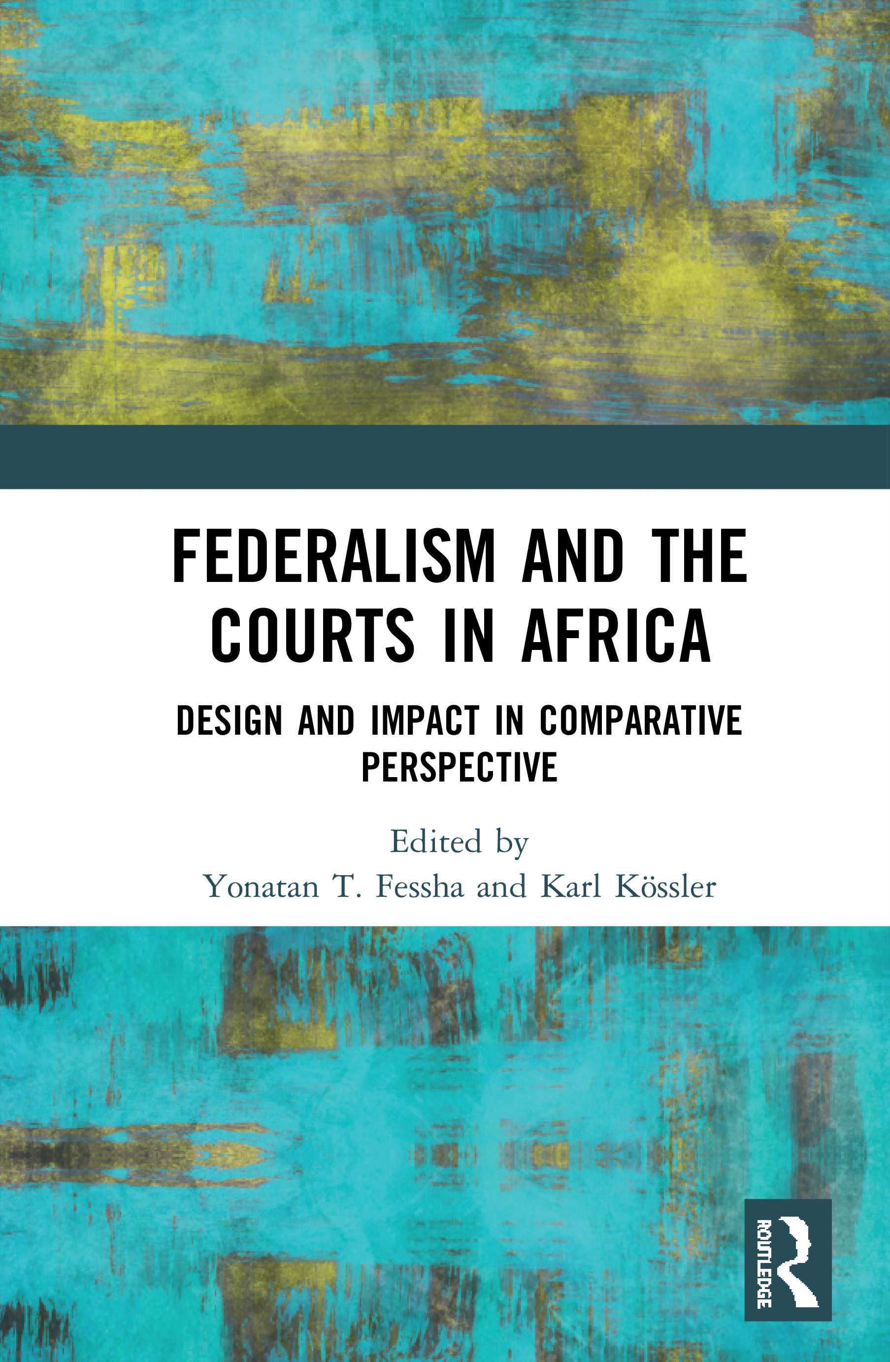 Federalism and the Courts in Africa: Design and Impact in Comparative Perspective book cover