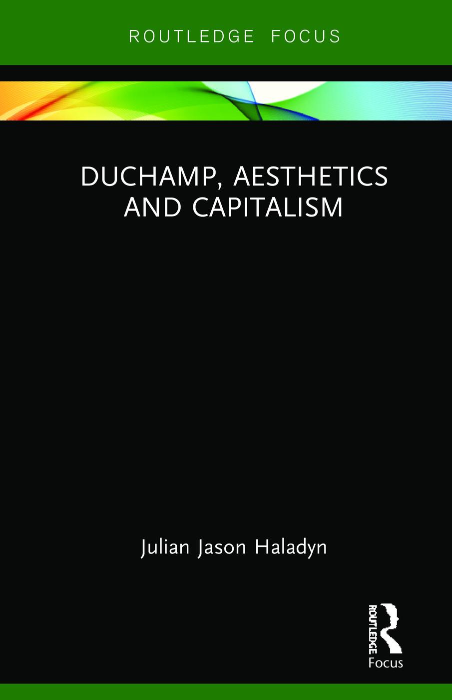 Duchamp, Aesthetics and Capitalism book cover