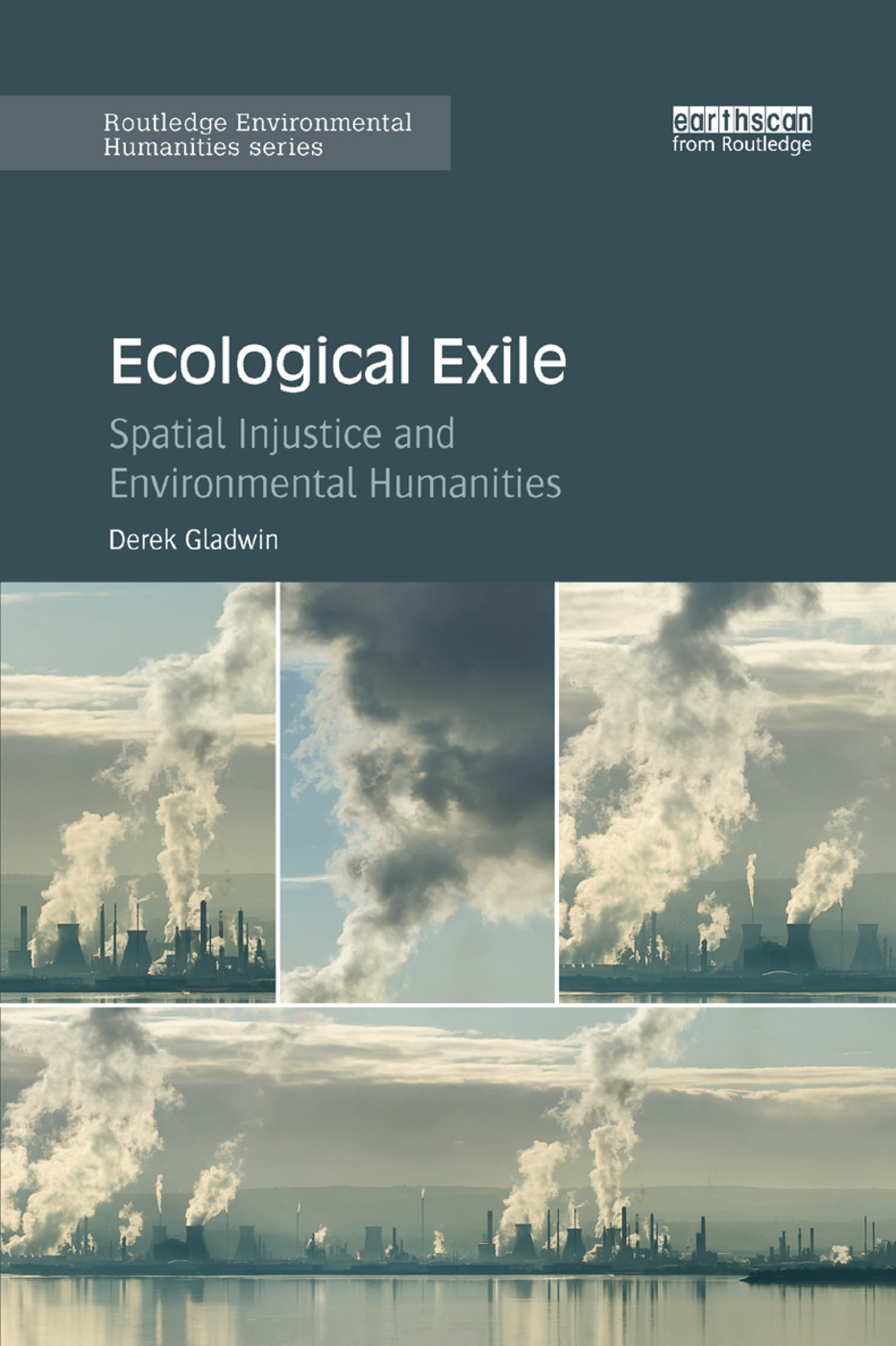 Ecological Exile: Spatial Injustice and Environmental Humanities book cover