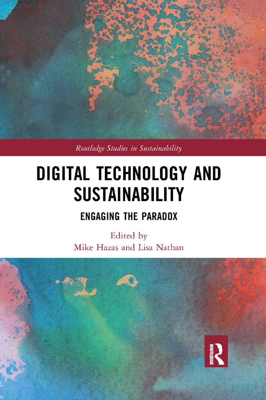 Digital Technology and Sustainability: Engaging the Paradox book cover