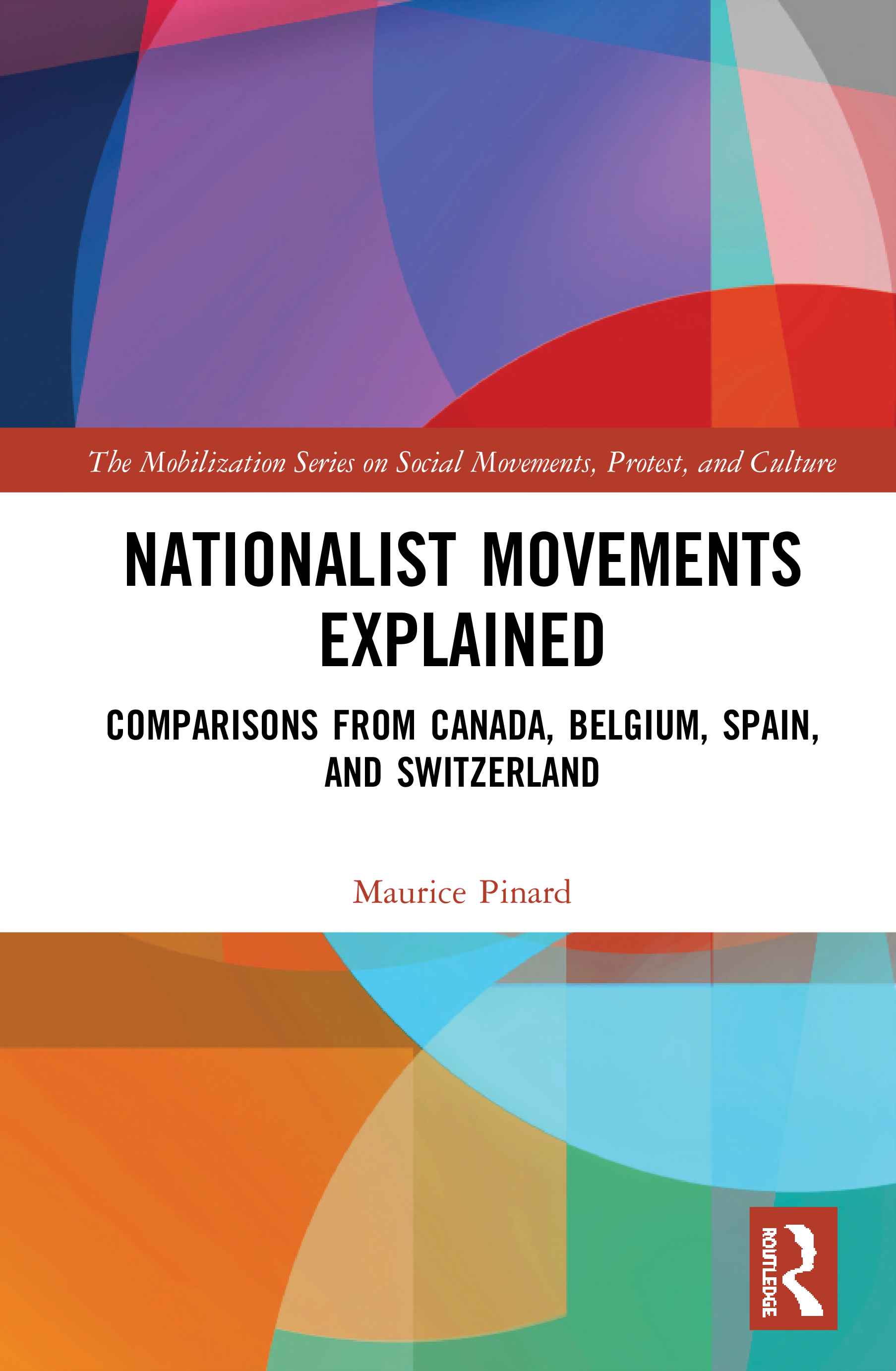 Nationalist Movements Explained: Comparisons from Canada, Belgium, Spain and Switzerland book cover