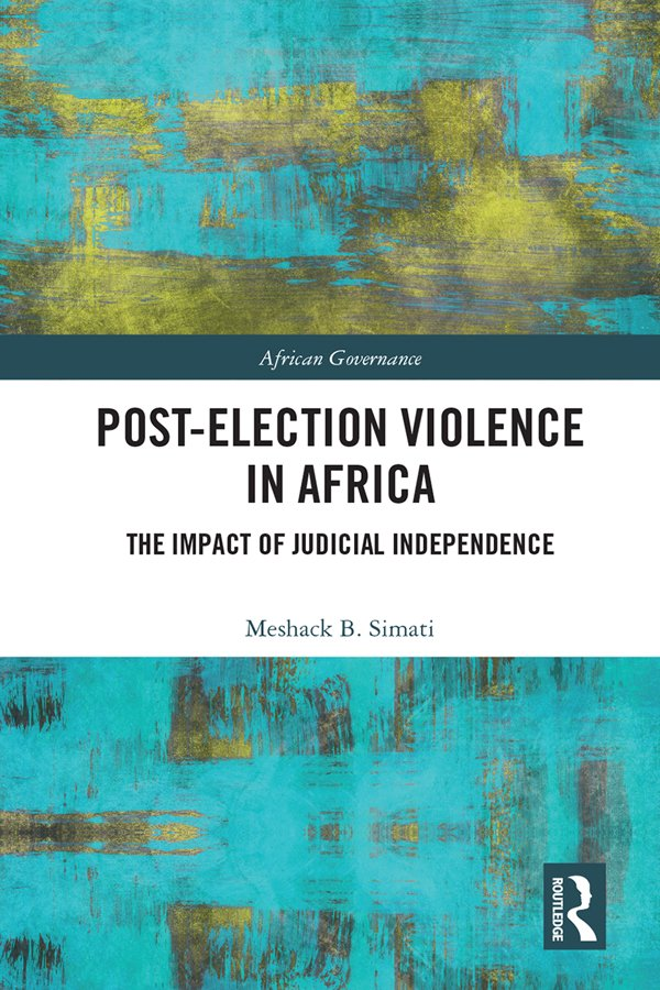Post-Election Violence in Africa: The Impact of Judicial Independence, 1st Edition (e-Book) book cover