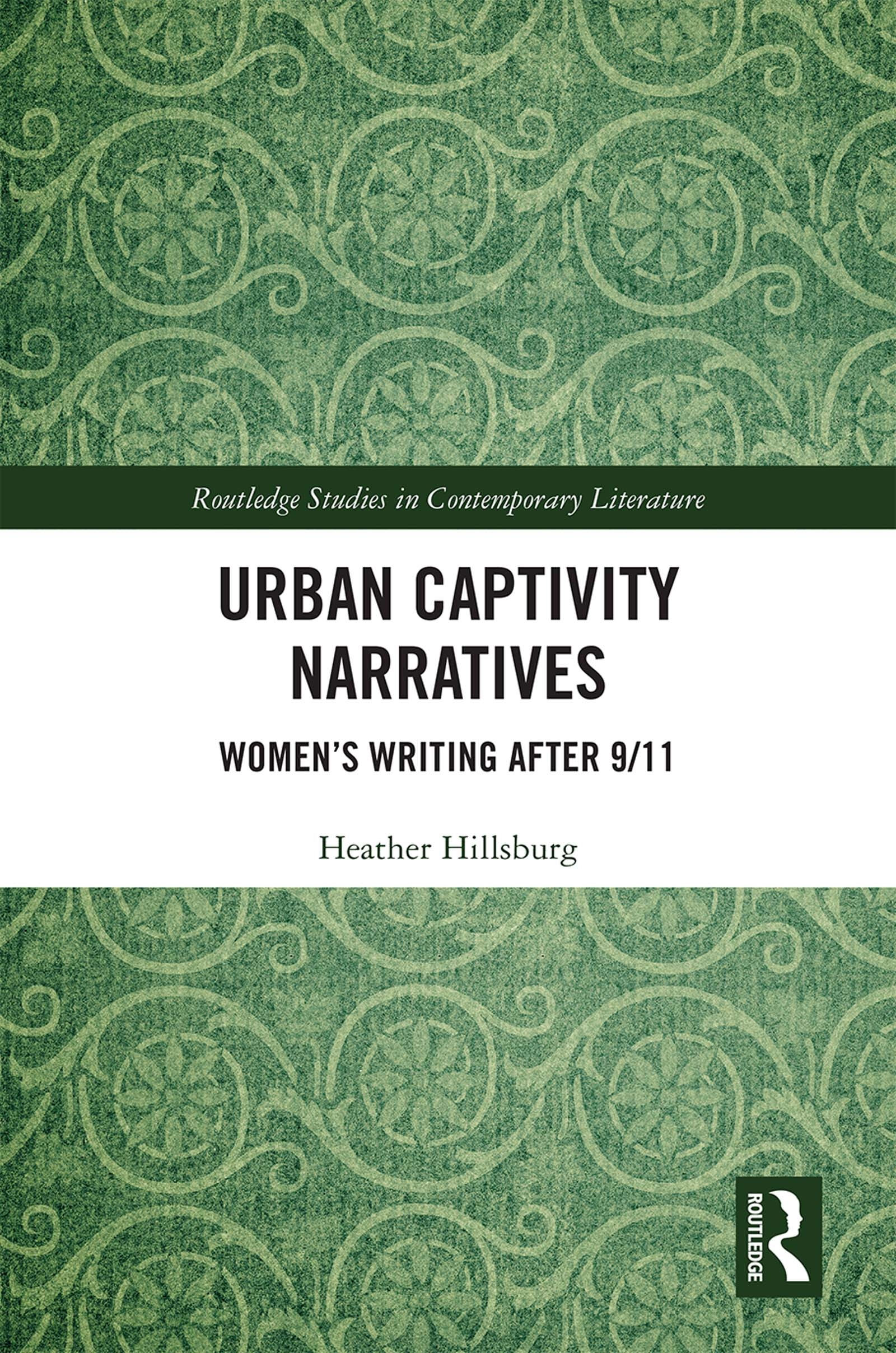 Urban Captivity Narratives: Women's Writing After 9/11, 1st Edition (Hardback) book cover