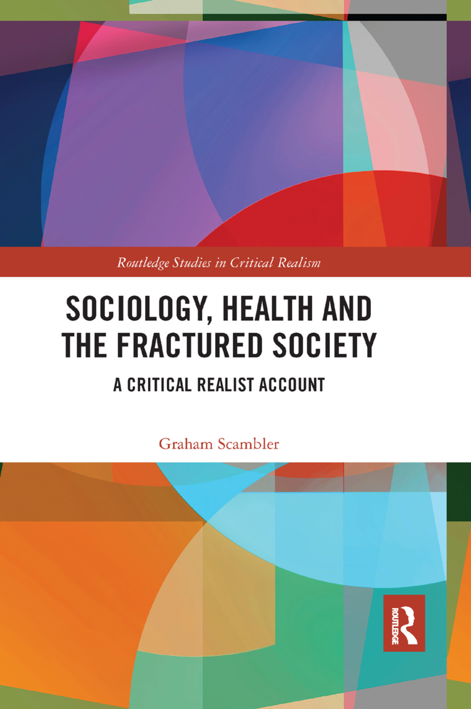 Sociology, Health and the Fractured Society: A Critical Realist Account, 1st Edition (Paperback) book cover
