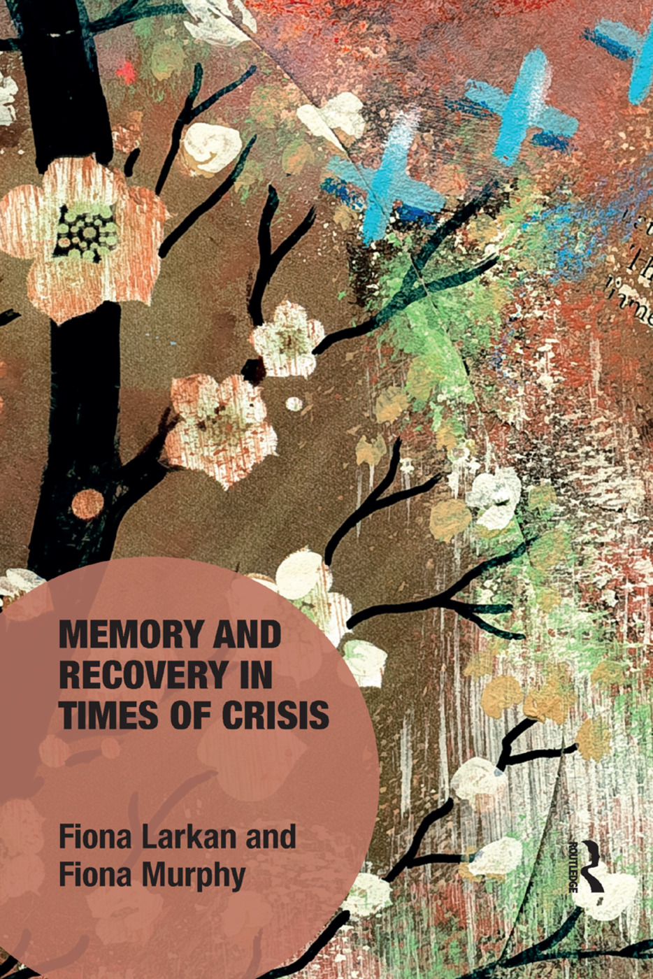 Memory and Recovery in Times of Crisis: 1st Edition (Paperback) book cover