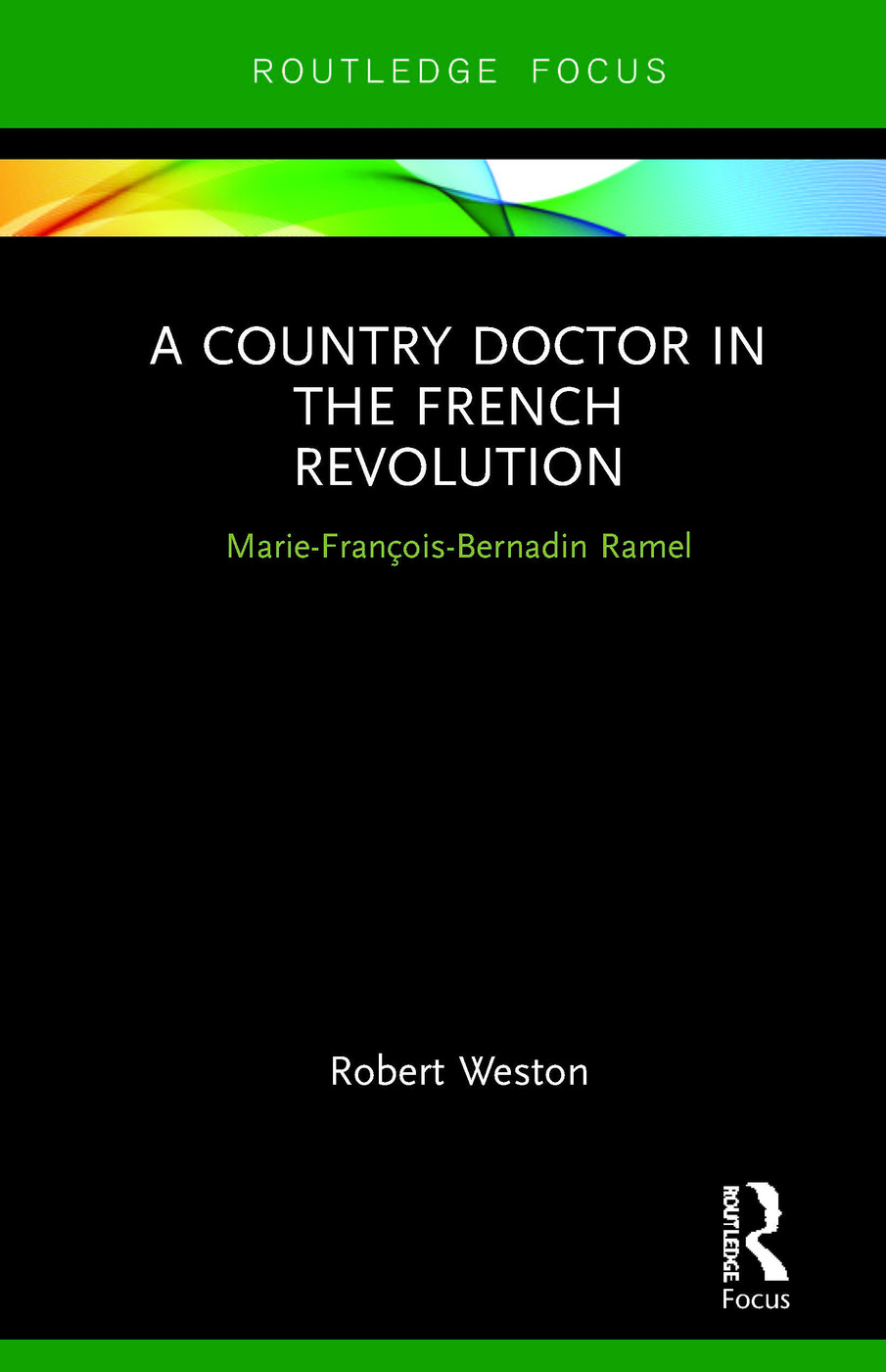 A Country Doctor in the French Revolution: Marie-François-Bernadin Ramel book cover