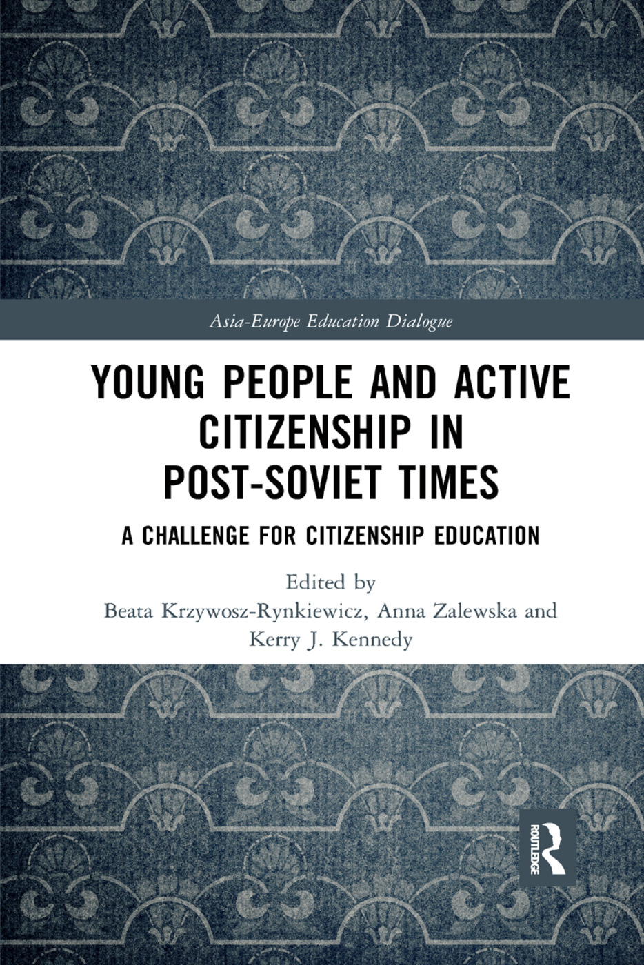 Young People and Active Citizenship in Post-Soviet Times: A Challenge for Citizenship Education book cover