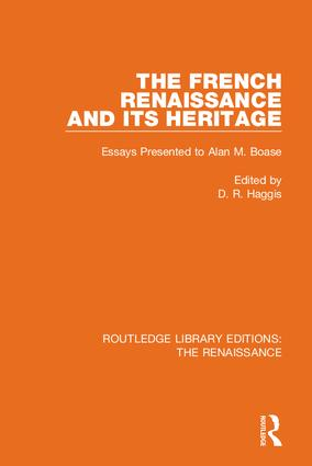 The French Renaissance and Its Heritage: Essays Presented to Alan Boase book cover
