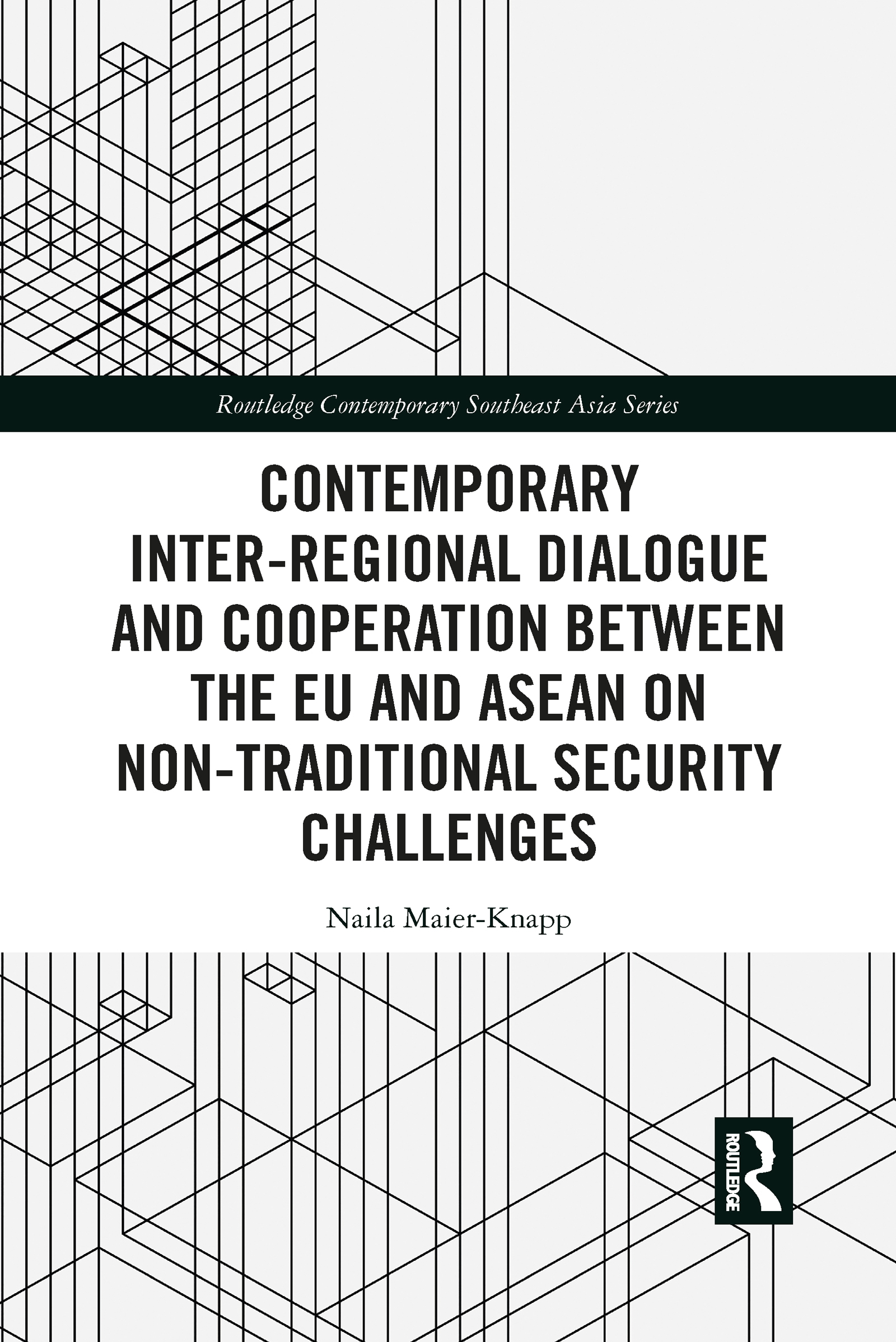 Contemporary Inter-regional Dialogue and Cooperation between the EU and ASEAN on Non-traditional Security Challenges