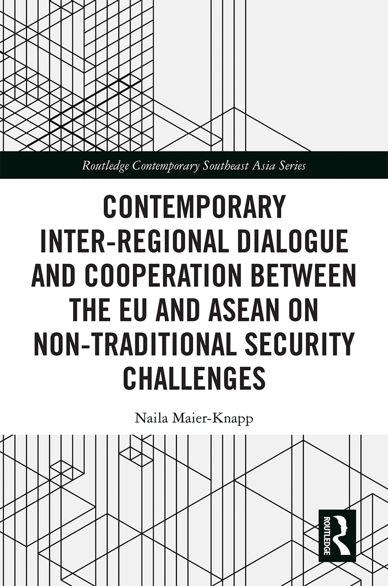Contemporary Inter-regional Dialogue and Cooperation between the EU and ASEAN on Non-traditional Security Challenges: 1st Edition (Hardback) book cover