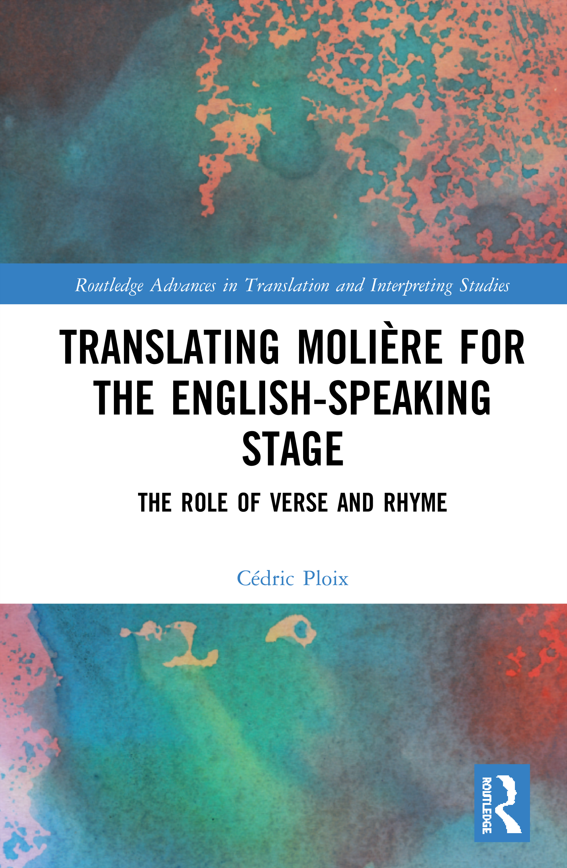 Translating Molière for the English-speaking Stage: The Role of Verse and Rhyme, 1st Edition (Hardback) book cover