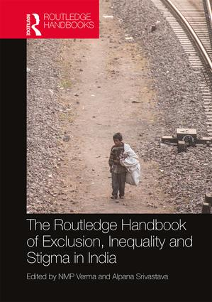The Routledge Handbook of Exclusion, Inequality and Stigma in India book cover