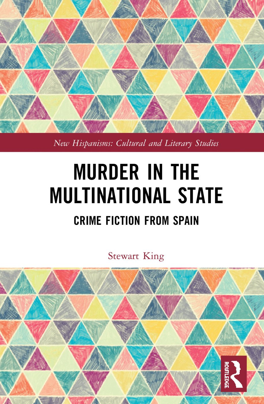 Murder in the Multinational State: Crime Fiction from Spain, 1st Edition (Hardback) book cover