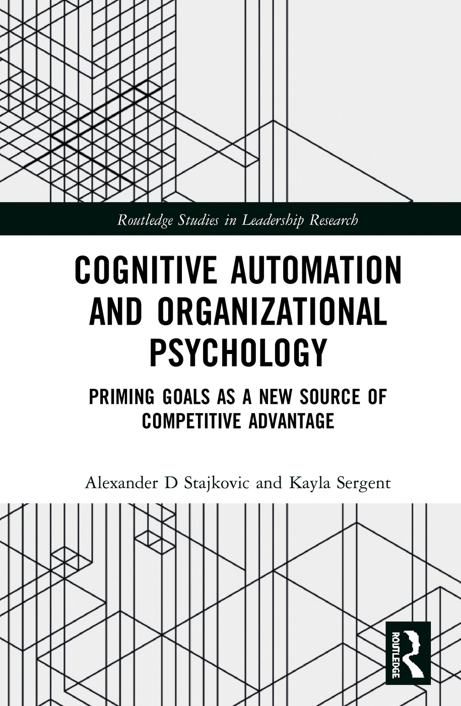 Cognitive Automation and Organizational Psychology: Priming Goals as a New Source of Competitive Advantage book cover